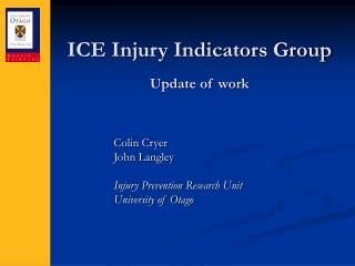 ICE Injury Indicators Group  Update of work