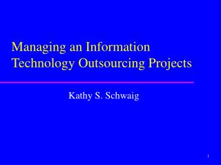 Managing an Information Technology Outsourcing Projects