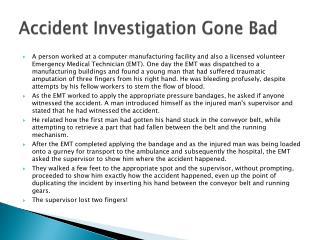 Accident Investigation Gone Bad