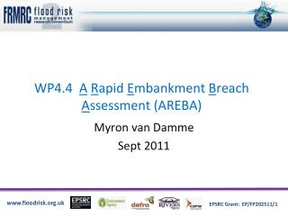 WP4.4   A R apid  E mbankment  B reach  A ssessment (AREBA)