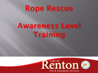 Rope Rescue  Awareness Level Training