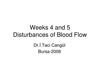 Weeks 4 and 5 Disturbances of Blood Flow