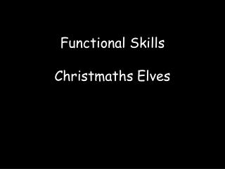 Functional Skills Christmaths Elves