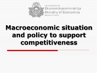 Macroeconomic situation and policy to support competitiveness