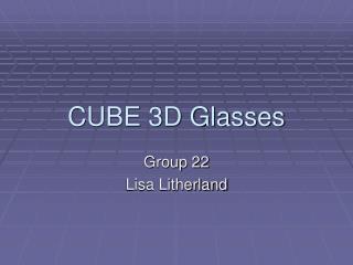 CUBE 3D Glasses
