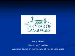 Marty Abbott Director of Education American Council on the Teaching of Foreign Languages