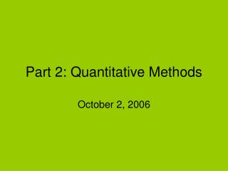 Part 2: Quantitative Methods