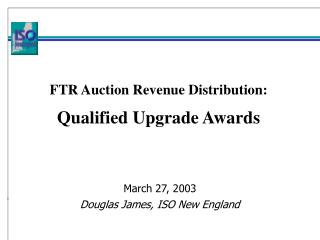 FTR Auction Revenue Distribution:  Qualified Upgrade Awards