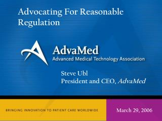 Steve Ubl President and CEO,  AdvaMed