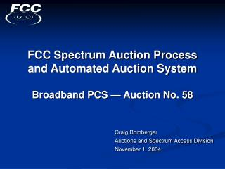 FCC Spectrum Auction Process  and Automated Auction System  Broadband PCS   Auction No. 58