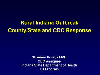 Rural Indiana Outbreak  County/State and CDC Response