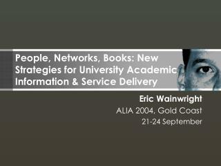 Eric Wainwright ALIA 2004, Gold Coast 21-24 September