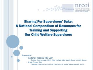 Presenters:   Gretchen  Robbins,  MS, LSW Training Systems Lead, NRCOI, Cutler Institute at the Muskie School of Public