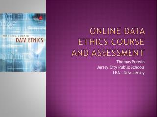Online Data Ethics Course and Assessment