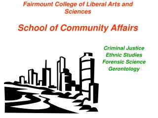 Fairmount College of Liberal Arts and Sciences School of Community Affairs