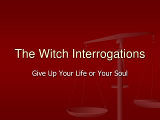 The Witch Interrogations