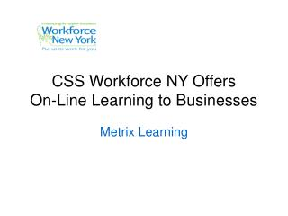 CSS Workforce NY Offers  On-Line Learning to Businesses