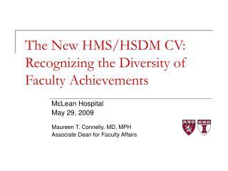 The New HMS/HSDM CV:  Recognizing the Diversity of Faculty Achievements