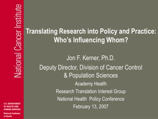 Translating Research into Policy and Practice:  Who's Influencing Whom?