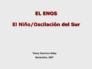 EL ENOS  El Niño/Oscilación del Sur