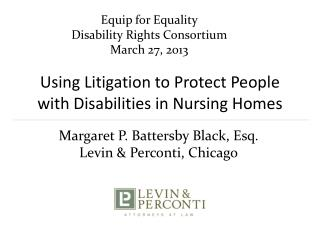 Using Litigation to Protect People  with  Disabilities  in  Nursing Homes