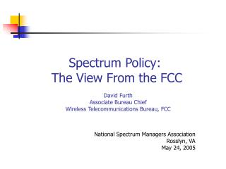 Spectrum Policy:  The View From the FCC