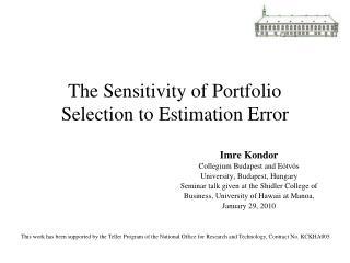 The Sensitivity of Portfolio Selection to Estimation Error