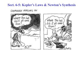 Sect. 6-5: Kepler's Laws & Newton's Synthesis