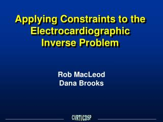 Applying Constraints to the Electrocardiographic Inverse Problem