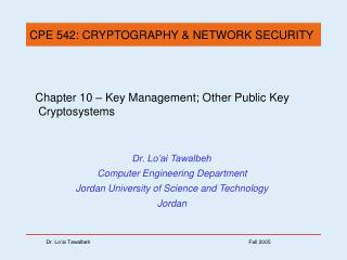 Chapter 10 –  Key Management; Other Public Key   Cryptosystems
