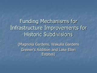 Funding Mechanisms for Infrastructure Improvements for Historic Subdivisions
