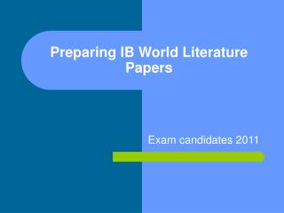 Preparing IB World Literature Papers