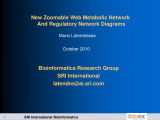 Bioinformatics Research Group SRI International latendre@ai.sri.com