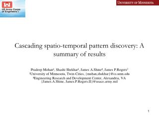 Cascading spatio-temporal pattern discovery: A summary of results