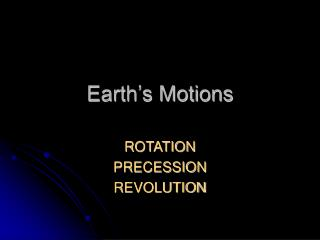 Earth�s Motions
