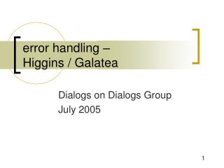 error handling –  Higgins / Galatea