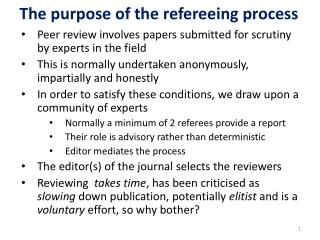 The purpose of the refereeing process
