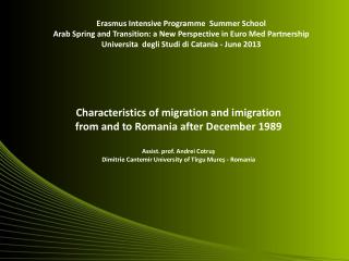 Characteristics of migration and imigration  from and  to Romania after December 1989  Assist. prof. Andrei Cotruș