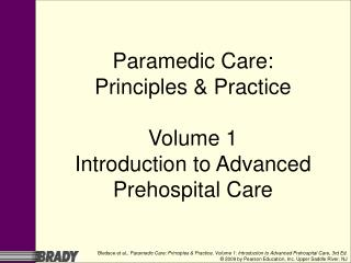 Paramedic Care: Principles & Practice  Volume 1 Introduction to Advanced Prehospital Care