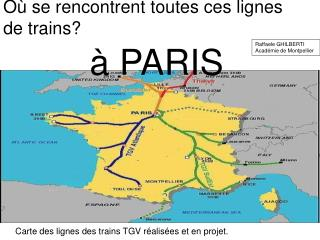 Où se rencontrent toutes ces lignes de trains?