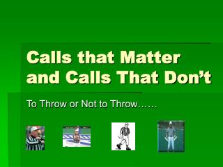 Calls that Matter and Calls That Don�t