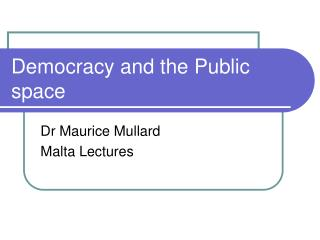 Democracy and the Public space