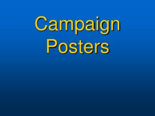 Campaign Posters