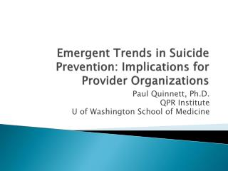 Emergent Trends in Suicide Prevention: Implications for Provider Organizations