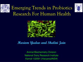 Emerging Trends in Probiotics Research For Human Health