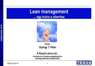 Lean management ... egy kulcs a sikerhez
