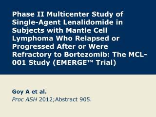 Goy A et al. Proc ASH  2012;Abstract 905.