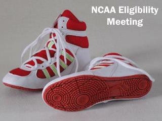 NCAA Eligibility Meeting