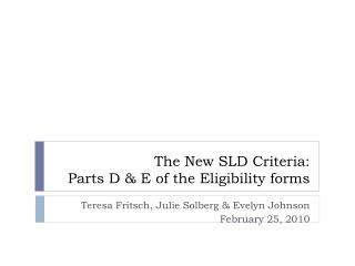 The New SLD Criteria:  Parts D & E of the Eligibility forms