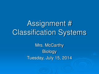 Assignment # Classification Systems